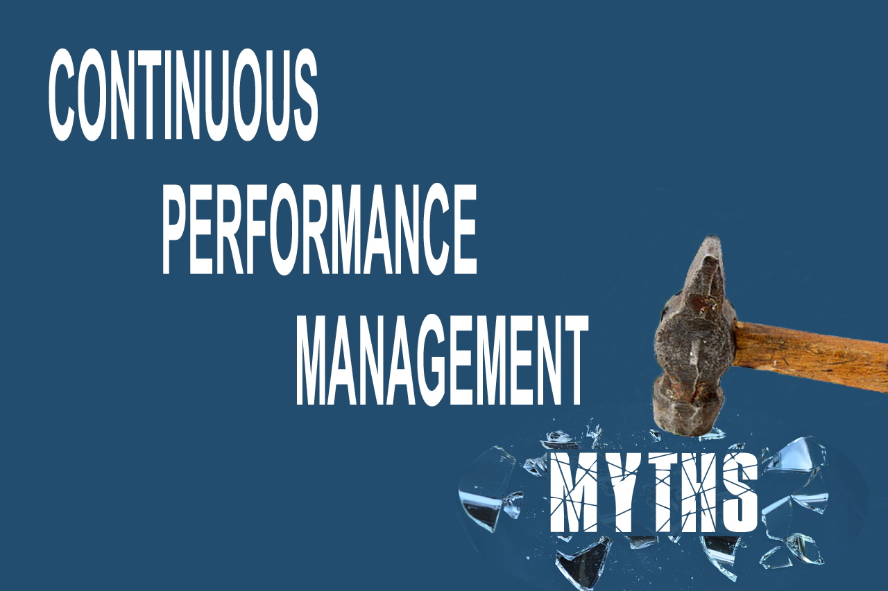 Shattering Continuous Performance Management Myths